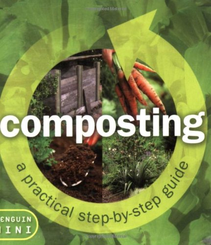 9780143003953: Composting: A Practical Step by Step Guide (Penguin Mini)