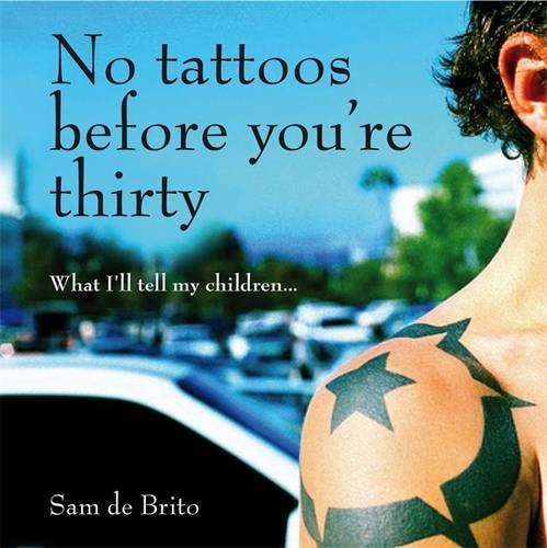 9780143004172: No Tattoos Before You're Thirty: What I'll Tell My Children
