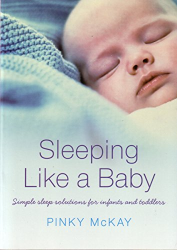 9780143004523: Sleeping Like A Baby: Simple Sleep Solutions for Infants and Toddlers