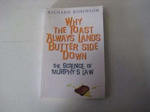 9780143004530: Why the Toast Always Lands Butter Side Down: The Science of Murphy's Law