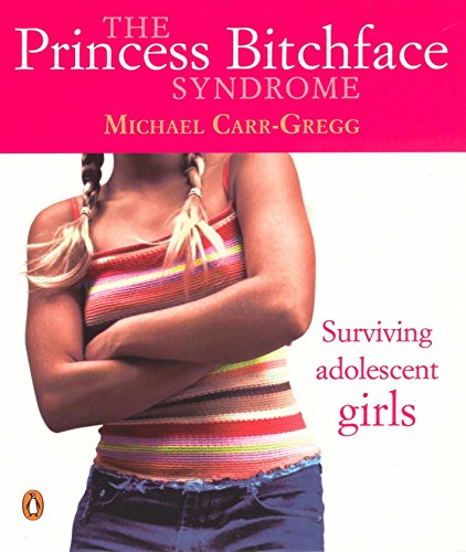 9780143004660: The Princess Bitchface Syndrome: Surviving Adolescent Girls