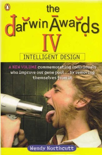 9780143004998: The Darwin Awards IV : Intelligent Design 4