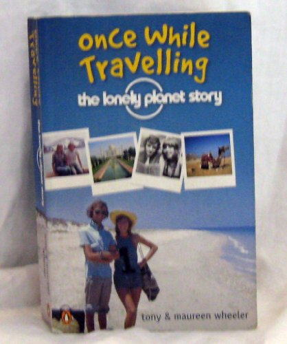 9780143005353: Once While Travelling: The Lonely Planet Story