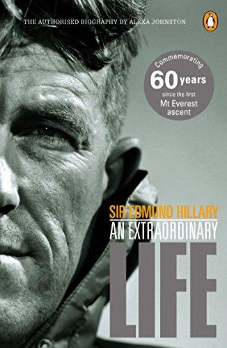 Sir Edmund Hillary: An Extraordinary Life: Johnston, Alexa