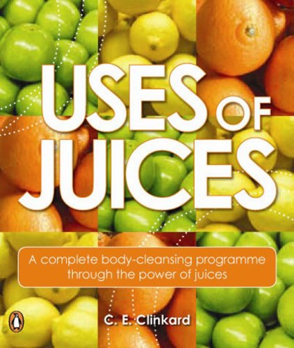 9780143006602: Uses of Juices: A Complete Body-Cleansing Programme Through the Power of Juices