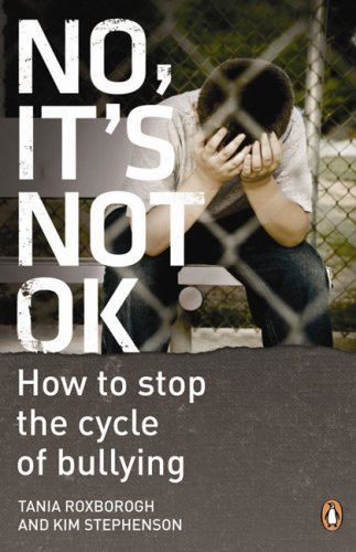 9780143006671: No, It's Not OK: How to Stop the Cycle of Bullying