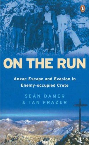 9780143007227: On the Run: ANZAC Escape and Evasion in Enemy-occupied Crete