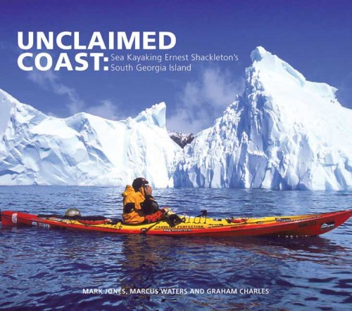 9780143007326: Unclaimed Coast: Sea Kayaking Ernest Shackleton's South Georgia Island (Penguin Original)