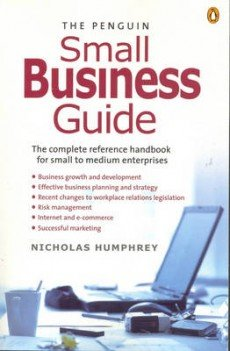 9780143008583: Penguin Small Business Guide, The: the Complete Reference Handbook for Small to Medium Enterprises