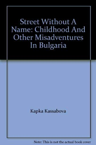 9780143008644: Street Without A Name: Childhood And Other Misadventures In Bulgaria