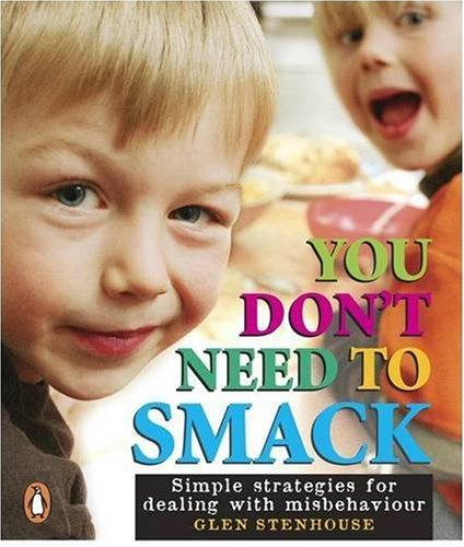 9780143008675: You Don't Need to Smack: Simple Strategies for Dealing with Misbehaviour