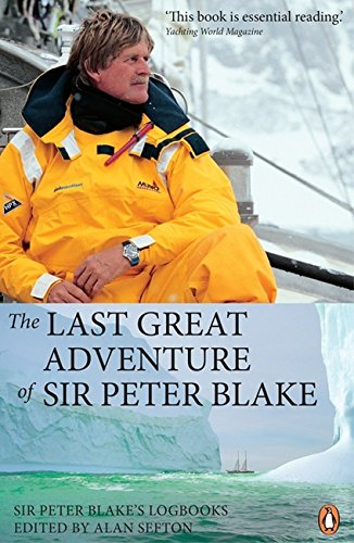 9780143008941: The Last Great Adventure of Sir Peter Blake: With Seamaster and Blakexpeditions from Antarctica to the Amazon