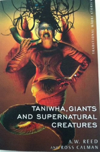 9780143009696: Traditional Maori Stories: Taniwha, Giants and Supernatural Creatures: volume