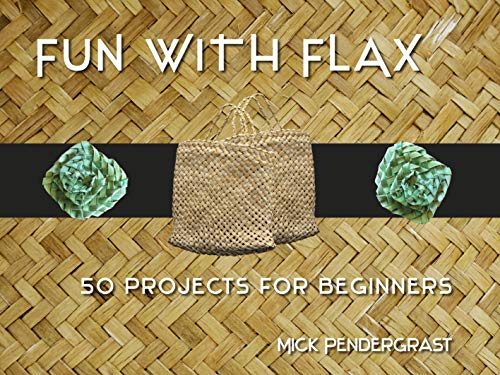 Fun with Flax: 50 Projects for Beginners: Pendergrast, Mick