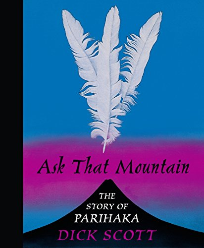 9780143010869: Ask That Mountain: the Story of Parihaka