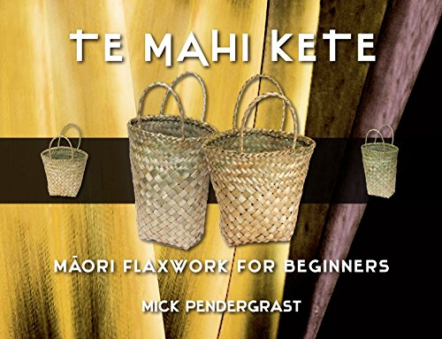 9780143011033: Te Mahi Kete: Maori Flaxwork for Beginners
