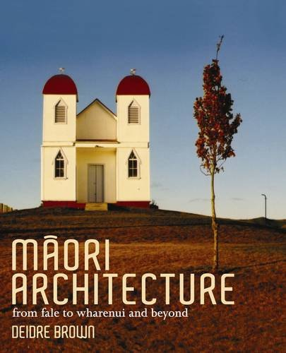 9780143011125: Maori Architecture: From Fale to Wharenui and Beyond