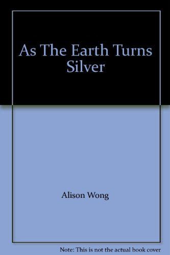 9780143011675: As The Earth Turns Silver