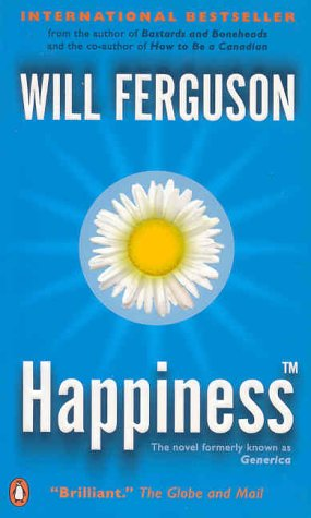 Happiness: The Novel Formerly Known as Generica (0143012711) by Will Ferguson