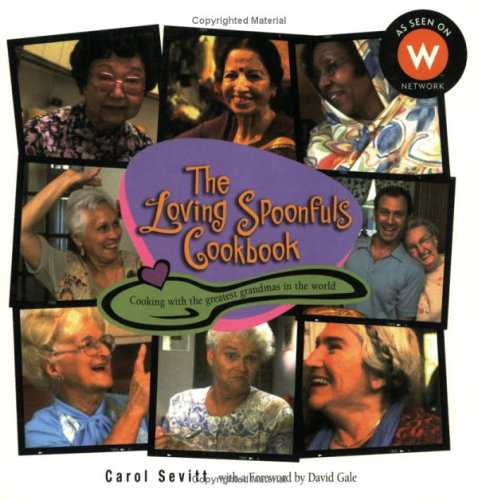 Loving Spoonfuls Cookbook : Cooking With the: Sevitt, Carol