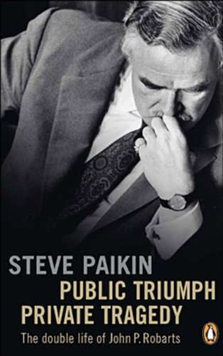 Public Triumph Private Tragedy: The Double Life: Paikin, Steve (SIGNED)