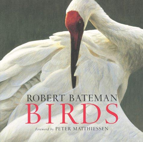 Batemans Birds: Bateman, Robert; Matthiessen, Peter