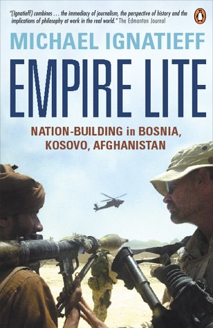 9780143014911: Empire Lite: Nation-Building in Bosnia, Kosovo and Afghanistan