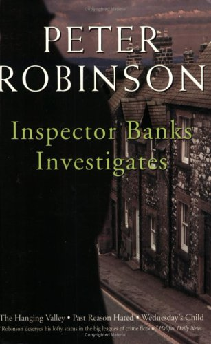 Inspector Banks Investigates - Hanging Valley, Past Reason Hated, Wednesday's Child: Robinson,...