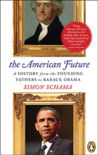 9780143015116: The American Future: A History From The Founding Fathers To Barack Obama