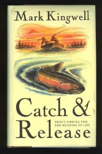 9780143015642: Catch and Release: Trout Fishing And The Meaning Of Life