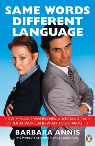 Same Words, Different Language : Why Men and Women Don't Understand Each Other and What to Do ...