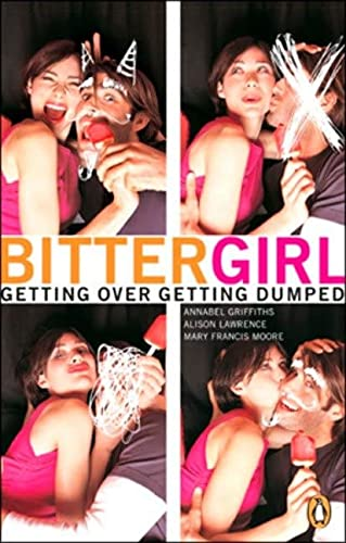 Bittergirl: Getting Over Getting Dumped: Annabel Griffiths, Alison