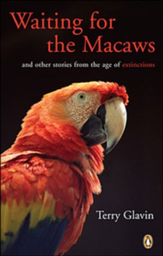 9780143016571: Waiting for the Macaws : And Other Stories from the Age of Extinctions