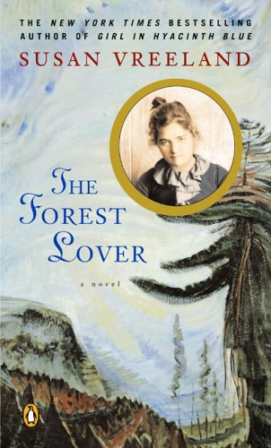 9780143016649: The Forest Lover [ THE FOREST LOVER BY Vreeland, Susan ( Author ) Nov-30-2004[ THE FOREST LOVER [ THE FOREST LOVER BY VREELAND, SUSAN ( AUTHOR ) NOV-30-2004 ] By Vreeland, Susan ( Author )Nov-30-2004 Paperback