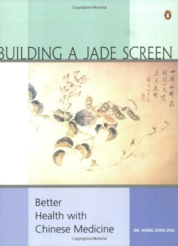 9780143016977: Building a Jade Screen: Better Health with Chinese Medicine
