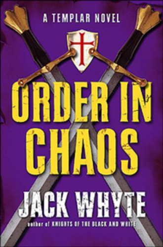 Order in Chaos (Templar Trilogy, Book 3) (9780143017400) by Jack Whyte