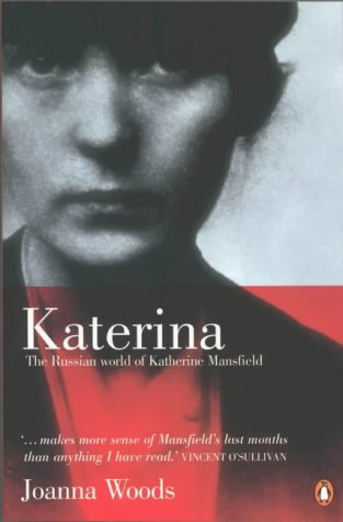 9780143018056: Katerina: The Russian World of Katherine Mansfield (A Penguin original)