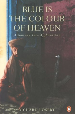 9780143018216: Blue is the Colour of Heaven: A Journey Through Afghanistan