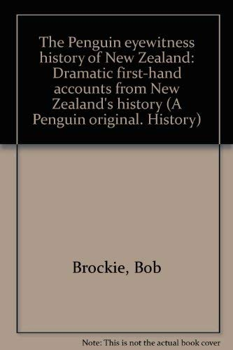 9780143018254: The Penguin eyewitness history of New Zealand: Dramatic first-hand accounts from New Zealand's history (A Penguin original. History)