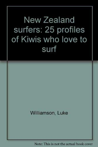 New Zealand surfers: 25 profiles of Kiwis who love to surf