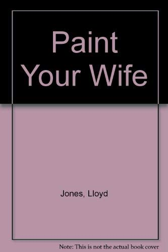 9780143019060: Paint Your Wife