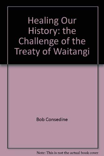 9780143019862: Healing Our History: the Challenge of the Treaty of Waitangi