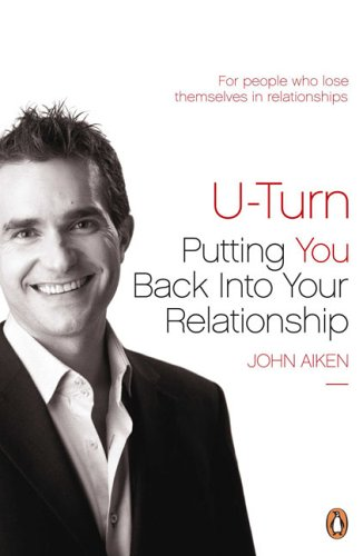U-Turn: Putting You Back Into Your Relationship (014302020X) by Aiken, John