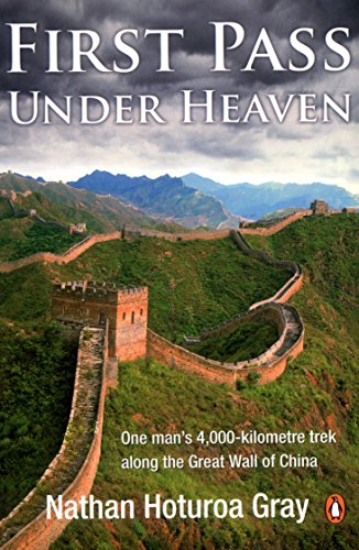 9780143020677: First Pass Under Heaven: One Man's 4,000-Kilometre Trek Along the Great Wall of China