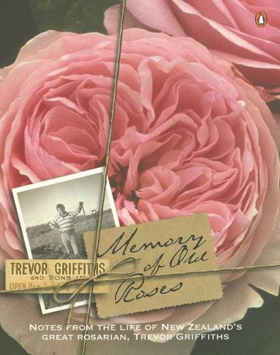 9780143020974: Memory of Old Roses: Notes from the Life of New Zealand's Great Rosarian
