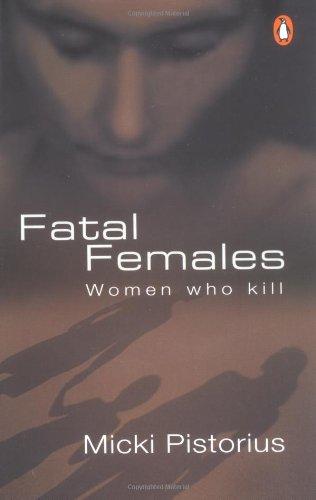 Fatal Females: Micki Pistorius