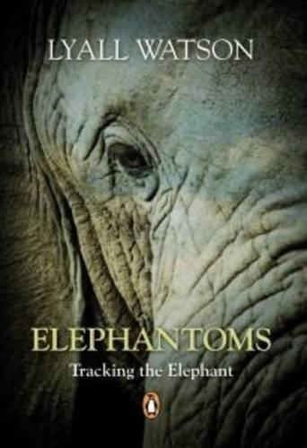9780143024538: Elephantoms: Tracking the Elephants