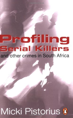 9780143024828: Profiling Serial Killers: And Other Crimes in South Africa