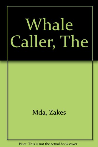 9780143025146: Whale Caller, The