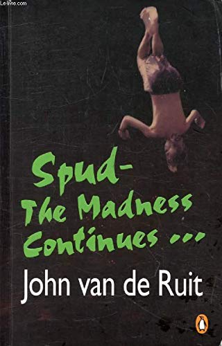 9780143025207: Spud: The Madness Continues